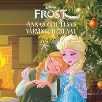 Frost - Anna och Elsas vårvinterfestival - Amy Weingartner