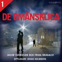 De omänskliga - S1E1 - Jacob Svensson,Frida Bragazzi