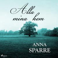 Alla mina hem - Anna Sparre