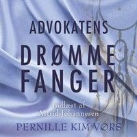 Advokatens drømmefanger - Pernille Kim Vørs, Pernille Vørs