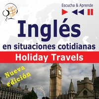 Inglés en situaciones cotidianas: Holiday Travels – Nueva edición (Nivel de competencia: B2 – Escuche y aprenda) - Dorota Guzik, Joanna Bruska, Anna Kicińska