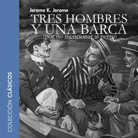 Tres hombres y una barca - dramatizado - Jerome K. Jerome