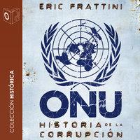 ONU Historia de la corrupción - no dramatizado - Eric Frattini