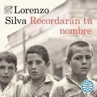Recordarán tu nombre - Lorenzo Silva