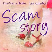 Scam story - Eva-Maria Hedin, Eva Alderborn