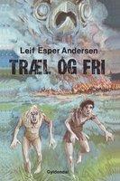 Træl og fri - Leif Esper Andersen