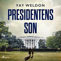 Presidentens son - Fay Weldon