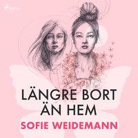 Längre bort än hem - Sofie Weidemann