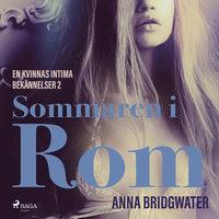 Sommaren i Rom - En kvinnas intima bekännelser 2 - Anna Bridgwater