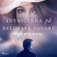 Intrigerna på Belgrave Square - Fay Weldon