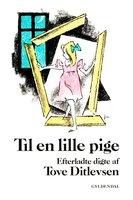 Til en lille pige - Tove Ditlevsen