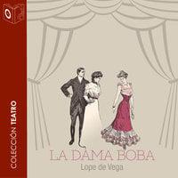 La dama boba - Dramatizado - Lope de Vega
