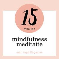 15 minuten mindfulness meditatie - Yoga Magazine