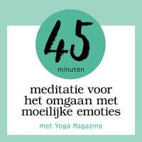 45 minuten meditatie voor het omgaan met moeilijke emoties - Yoga Magazine