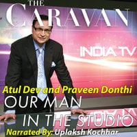 The Caravan: Our Man in the Studio S01E03 - Praveen Donthi,Atul Dev