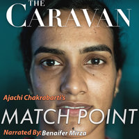 The Caravan: Match Point S01E07 - Ajachi Chakrabarti