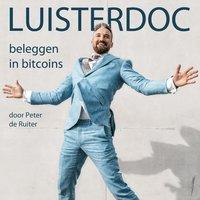 Luisterdoc Beleggen in bitcoins - Peter de Ruiter