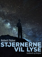 Stjernerne vil lyse - Robert Fisker