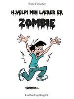 Hjælp! Min lærer er zombie - Rune Fleischer