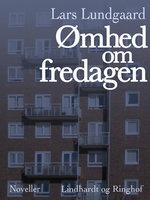Ømhed om fredagen - Lars Lundgaard