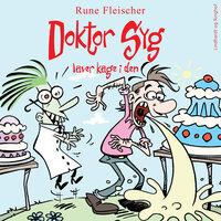 Doktor Syg laver kage i den - Rune Fleischer