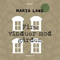 Fire vinduer mod gården - Maria Lang