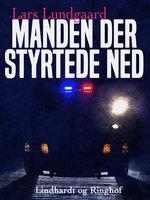Manden der styrtede ned - Lars Lundgaard