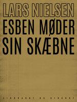 Esben møder sin skæbne - Lars Nielsen