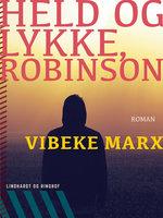 Held og lykke, Robinson - Vibeke Marx