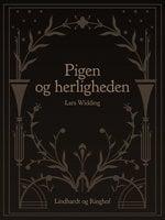 Pigen og herligheden - Lars Widding