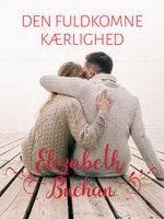 Den fuldkomne kærlighed - Elizabeth Buchan