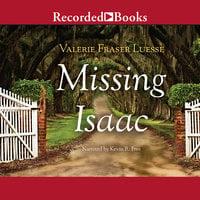 Missing Isaac - Valerie Fraser Luesse