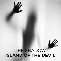 Island of the Devil - The Shadow