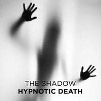 Hypnotic Death - The Shadow