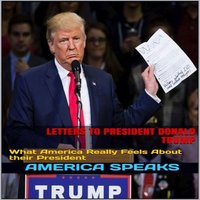 Letters to President Donald Trump: What America Really Feels About their President - America Speaks