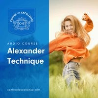 Alexander Technique - Centre of Excellence