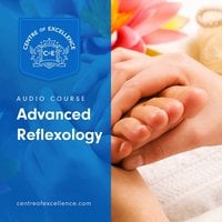 Advanced Reflexology - Centre of Excellence