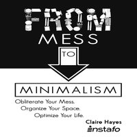 From Mess to Minimalism - Instafo,Claire Hayes