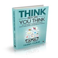 Think Before You Think - Harish Gulati