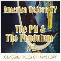 America Before TV - The Pit & The Pendulum #2 - Edgar Allen Poe