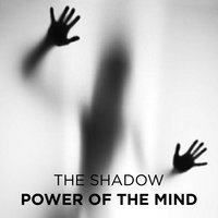Power of the Mind - The Shadow
