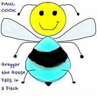 Greggor the Goose Falls in a Ditch - Paul Cook
