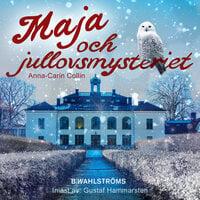 Del 1 – Maja och jullovsmysteriet - Anna-Carin Collin