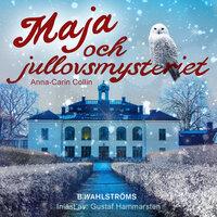 Del 17 – Maja och jullovsmysteriet - Anna-Carin Collin