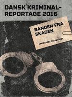 Banden fra Skagen - Diverse