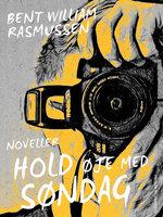 Hold øje med søndag - Bent William Rasmussen