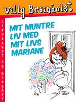 Mit muntre liv med mit livs Mariane - Willy Breinholst