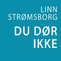Du dør ikke - Linn Strømsborg