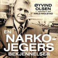 En narkojegers bekjennelser - Øyvind Olsen