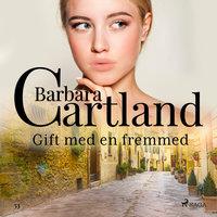 Gift med en fremmed - Barbara Cartland